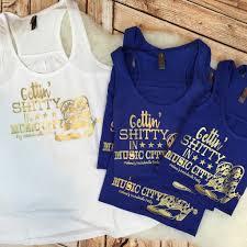 nashville bachelorette party custom shirts getting sh tty in