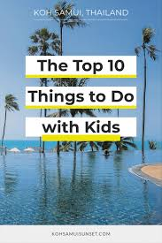 100 Top 10 Resorts Koh Samui Family Activities On Thailand