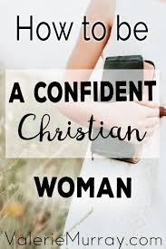 How To Be A Confident Christian Woman