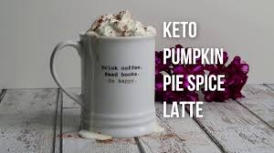 Pumpkin Spice Frappe Nutrition by Keto Recipe Pumpkin Spice Latte Youtube