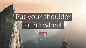 Aesop Quote Put Your Shoulder To The Wheel