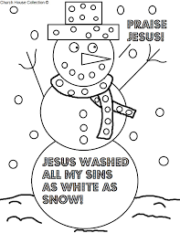 Free Christmas Snowman Praise Jesus Coloring Page For Sunday School Kids By Church House Collection Washed My Sins White As Snow Printable Template