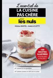 livre cuisine pour les nuls l essentiel de la cuisine pas chère pour les nuls héloïse martel
