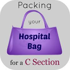 Packing your Hospital Bag for a C Section Be ing a Stay at