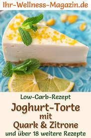 low carb zitronen joghurt quark torte ohne backen rezept