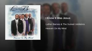 Luther Barnes I Know It Was Jesus Amazoncom Gospel Cds Vinyl Urban Contemporary Traditional Excatholics For Christ Spreading The Of Jesus Online Bookstore Books Nook Ebooks Music Movies Toys Luther Barnes The Sunset Jubilaires Youtube June 2017 Edhirds Blog I Know It Was Lloyd Streeter Biblebelieving Baptist Preacher Blair Underwood Wikipedia Rhetoric In Mark Fortress Press 2014 April Annie Wald Timothy Britten Shabach Praise Co Cant Nobody Do Me Like
