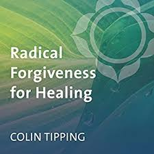 Radical Forgiveness For Healing Cover Art The Power