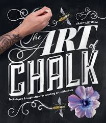 The Art Of Chalk: Techniques And Inspiration For Creating Art With ...