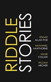 Riddle Stories By Poe Edgar Allan Collins Wilkie Hawthorne Nathaniel