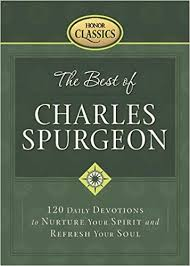 The Best Of Charles Spurgeon 120 Daily Devotions To Nurture Your Spirit And Refresh Soul Honor Classics C H Stephen Sorenson