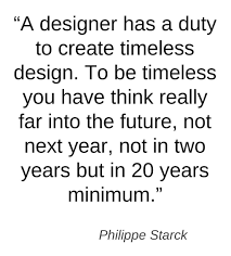 100 Information On Philippe Starck Quote Inspiring Words Design Quotes Design