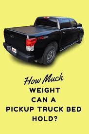 How Much Weight Can A Pickup Truck Bed Hold?   Truck Bed Guide ... 2019 Ford Super Duty Chassis Cab Truck F550 Xl Model Hlights How Much Does A Small Truck Weigh Used Trucks Check More At Redneck Extra Traction Weight System For The Rsl 90 Chev How Much Does Tiny House Weigh What Is The Gross Weight Of Average Chevy Silverado Referencecom Mitsubishi Mighty Max Pickup Questions Base Curb And Gross Dually Vs Nondually Pros Cons Each Truth About Towing Heavy Too Your Esky Brisbane Physiotherapy 19972017 F150 Shurtrax Traction Water 400 Lb Wo Field Ram 3500 Reviews Price Photos Specs Car