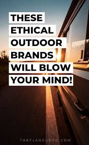 100 Outdoor Brands Ethical For The Modern Adventurer
