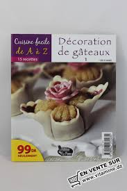 a à z cuisine cuisine facile de a à z décoration de gâteaux 1 livres cuisine