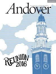 Andover Magazine — Reunion 2016 Special Edition By Phillips Academy ...