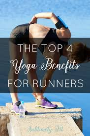 The Top 4 Yoga Benefits For Runners Why Every Runner Should Give A Try