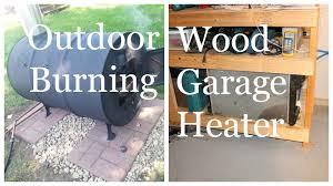 outdoor wood burning garage heater heat your garage for free