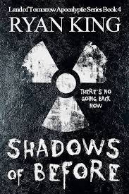 Shadows Of Before Book 4 The Land Tomorrow Post Apocalyptic Series