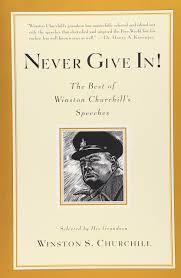 Winston Churchill Iron Curtain Speech Video by Never Give In The Best Of Winston Churchill U0027s Speeches Winston