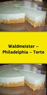 waldmeister philadelphia torte cake desserts food