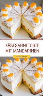 käsesahnetorte mit mandarinen einfache rezepte kuchen