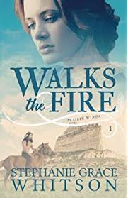 Walks The Fire Prairie Winds Volume 1