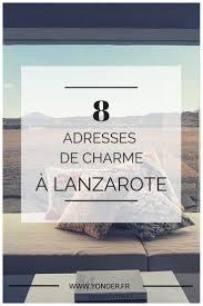 chambre d hote lanzarote hôtels fincas villas chambres d hôtes 8 adresses de charme à