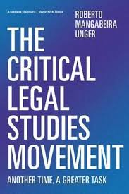 The Critical Legal Studies Movement Another Time A Greater Task Paperback