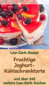 fruchtige low carb joghurt kühlschranktorte rezept ohne