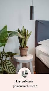grüner nachttisch schlafzimmer pflanzen haus deko