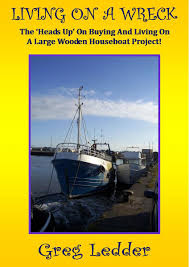 100 Houseboat Project Living On A Wreck Buying And Living On A Large Wooden