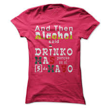 drink more because its cinco de mayo women t shirt cheap t