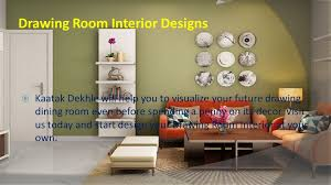 Drawing Room Interior Designs Kaatak Dekhle Will Help You To Visualize Your Future
