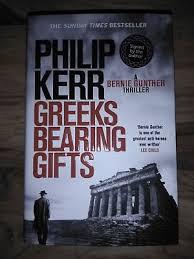 Signed First Edition Philip Kerr Greeks Bearing Gifts Bernie Gunther Hardback