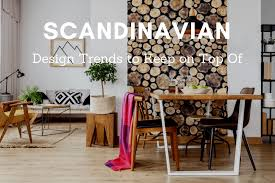 104 Scandanavian Interiors 5 Scandinavian Interior Design Trends To Stay On Top Of