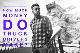 100 How Much A Truck Driver Make Much Money Do Truck Drivers Make Success