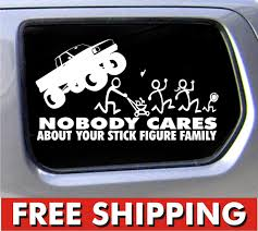 Nobody Cares About Your Stick Figure Family Monster Truck Funny ... Nobody Cares About Your Stick Figure Family For Jeep Wrangler Free Shipping Bitch Inside Bad Mood Graphic Funny Car Sticker For Stickers Fun Decals Cars Best Paper Printer Tags Matte Truck Personality Warning Boobies Make Me Smile Own At Home Fridge Ideas On Pinterest Bessky 3d Peep Frog Window Decal Graphics Back Off Bumper Humper Tailgate Vinyl Creative Mum Baby Board Waterproof My Guns Auto Prompt Eyes