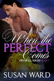 Blog Tour Giveaway When The Perfect Comes Deverell Series 1 By Susan Ward