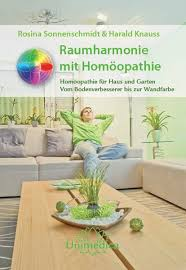 raumharmonie mit homöopathie homöopathie für haus und garten vom bodenverbesserer bis zur wandfarbe gebundene ausgabe rosina sonnenschmidt