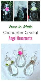 Add Some Elegance To Your Christmas Tree By Making Lovely Angel Ornaments Using Chandelier Crystals