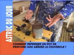 trucs et astuces comment fermer un pot de peinture sans abimer