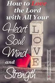 What Is Your Soul And 10 Ways To Love God Heart Mind
