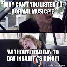 Why Cant You Listen To Normal Music