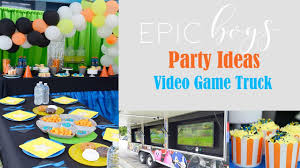 100 Video Game Truck Party Kids BIRTHDAY PARTY Ideas Boys YouTube