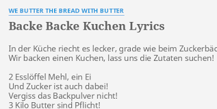 backe backe kuchen lyrics by we b er the bread with b