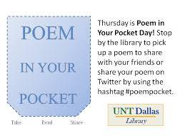 Unt Dallas Help Desk by Unt Dallas Library Blog Celebrate Poem In Your Pocket Day
