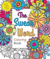 This Coloring Book Contains A Hilarious Collection Of The Finest Swear Words And Uncouth Sayingsall Delicately