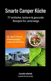 smarte cer küche 77 einfache leckere gesunde rezepte für unterwegs