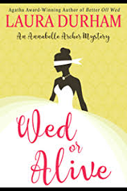 Wed Or Alive Annabelle Archer Wedding Planner Mystery Book 9