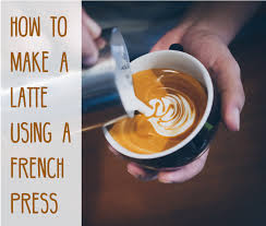 How To Make A Latte Using French Press